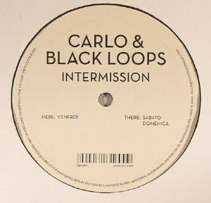 CARLO/BLACK LOOPS - Intermission