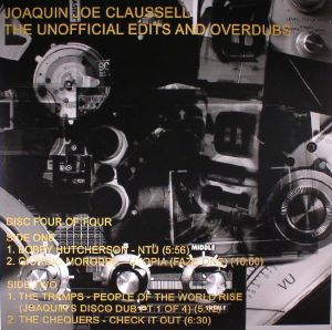 CLAUSSELL, Joaquin Joe/BOBBY HUTCHERSON/GIORGIO MORODER/THE TRAMPS/THE CHEQUERS - The Unofficial Edits & Overdubs: Disc Four Of Four