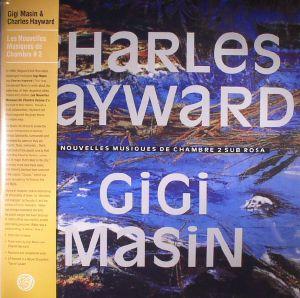 MASIN, Gigi/CHARLES HAYWARD - Les Nouvelles Musiques De Chambre 2