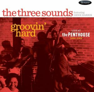 THREE SOUNDS, The feat GENE HARRIS - Groovin' Hard: Live At The Penthouse 1964-1968