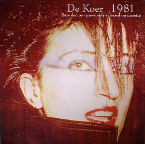 VARIOUS - De Koer 1981: Demos & Live Recordings