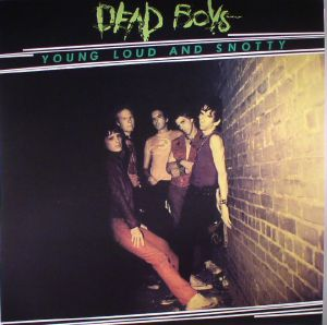 DEAD BOYS - Young Loud & Snotty (reissue)