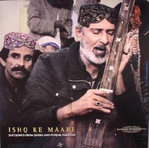VARIOUS - Ishq Ke Maare: Sufi Songs From Sindh & Punjab Pakistan