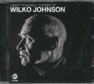 JOHNSON, Wilko - I Keep It To Myself: The Best Of Wilko Johnson