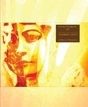 VARIOUS - Warrior Loves (Dedicated To The Memory Of Chelsea Faith Artist Name Cherushii)