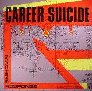 CAREER SUICIDE - Machine Response