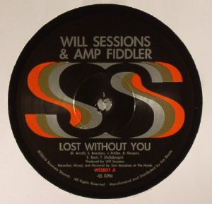 SESSIONS, Will/AMP FIDDLER - Lost Without You