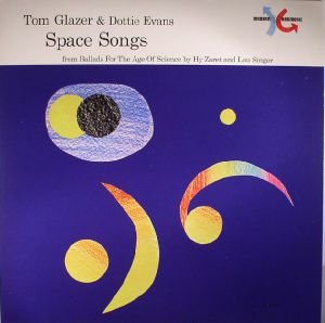 GLAZER, Tom/DOTTIE EVANS - Space Songs: From Ballads For The Age Of Science (reissue)