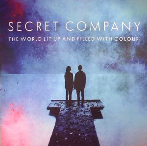 SECRET COMPANY - The World Lit Up & Filled With Colour