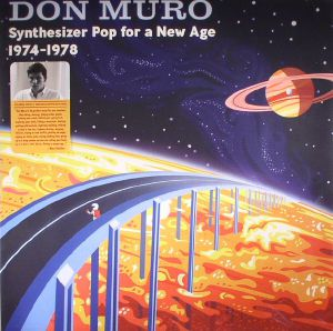 MURO, Don - Synthesizer Pop For A New Age: 1974-1978