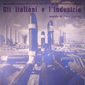UMILIANI, Piero - Gli Italiani E L'Industria