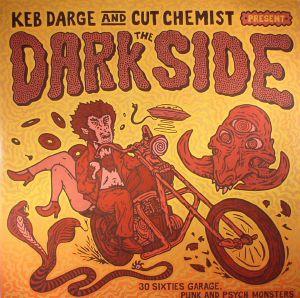 DARGE, Keb/CUT CHEMIST/VARIOUS - Keb Darge & Cut Chemist Present The Dark Side: 30 Sixties Garage Punk & Psyche Monsters