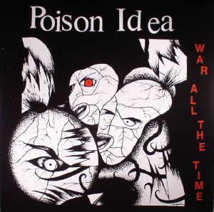 POISON IDEA - War All The Time: 20th Anniversary Edition (reissue)
