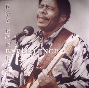 ROBERTS, Roy - Roy Roberts Experience
