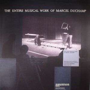 DUCHAMP, Marcel - The Entire Musical Work Of Marcel Duchamp