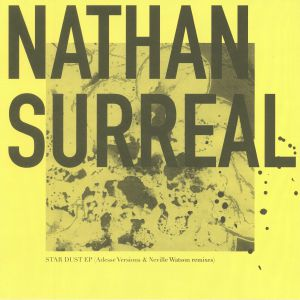 NATHAN SURREAL - Star Dust EP: Adesse Versions & Neville Watson Remixes