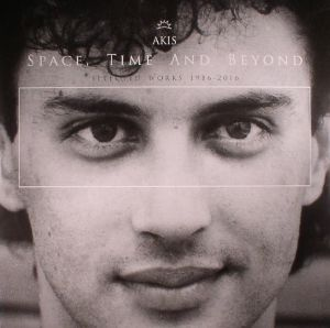AKIS - Space Time & Beyond: Selected Works 1986-2016