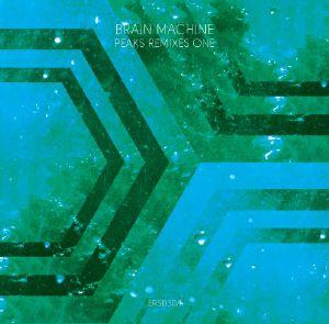 BRAIN MACHINE - Peaks Remixes One (Tolouse Low Trax, Gigi Masin, Harmonious Thelonious, Ronny & Renzo mixes)