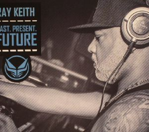 KEITH, Ray/VARIOUS - Past Present & Future