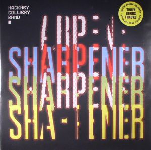 HACKNEY COLLIERY BAND - Sharpener (Deluxe Edition)