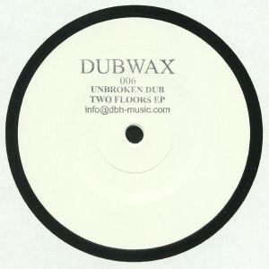 UNBROKEN DUB - Two Floors EP