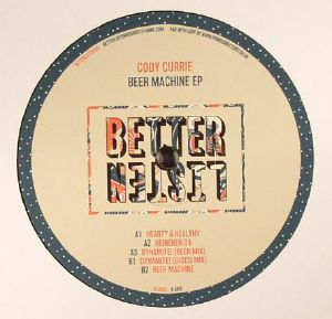 CURRIE, Cody - Beer Machine EP