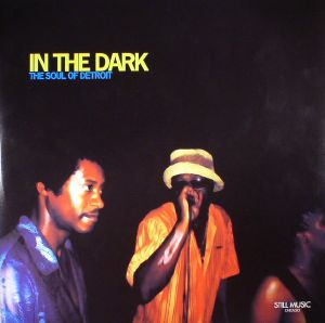 VARIOUS - In The Dark: The Soul Of Detroit (reissue)