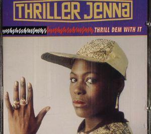 THRILLER JENNA - Thrill Dem With It