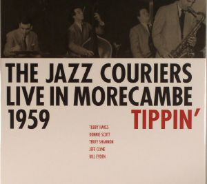 JAZZ COURIERS, The - Tippin: Live In Morecambe 1959