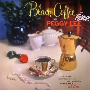 LEE, Peggy - Black Coffee & Fever (reissue)