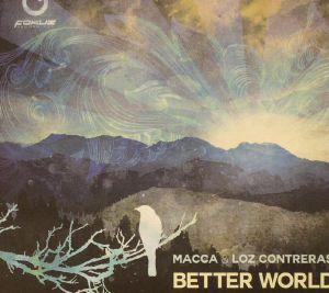 MACCA/LOZ CONTRERAS - Better World