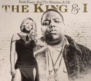 EVANS, Faith/THE NOTORIOUS BIG - The King & I