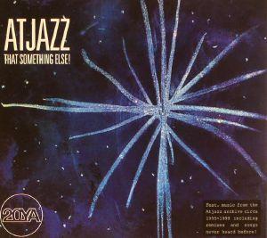 ATJAZZ - That Something Else!