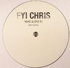 FYI CHRIS - Home Alone EP