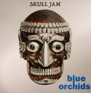 BLUE ORCHIDS - Skull Jam