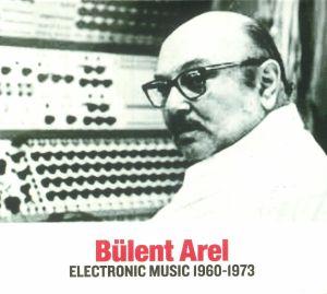 AREL, Bulent - Electronic Music 1960-1973