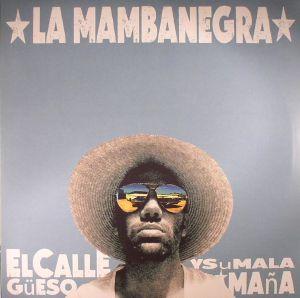 LA MAMBANEGRA - El Callegueso Y Su Mala Mana