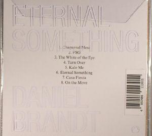 BRANDT, Daniel - Eternal Something
