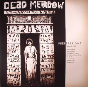 DEAD MEADOW - Peel Sessions (reissue)