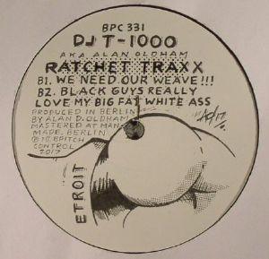 DJ T 1000 aka ALAN OLDHAM - Ratchet Traxx EP