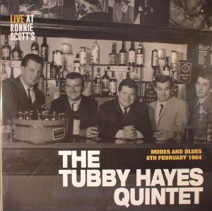 TUBBY HAYES QUINTET, The - Modes & Blues: Live At Ronnie Scott's 8th February 1964