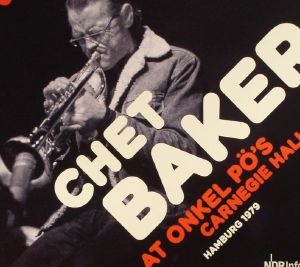 CHET BAKER QUARTET - At Onkel Po's Carnegie Hall Hamburg 1979