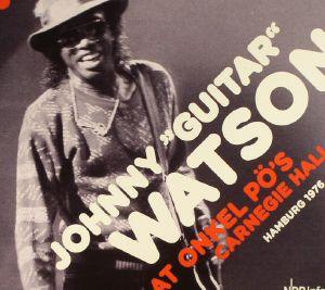 WATSON, Johnny Guitar - At Onkel Po's Carnegie Hall Hamburg 1976
