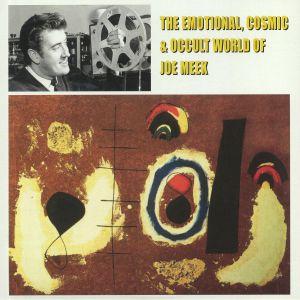 MEEK, Joe/VARIOUS - The Emotional Cosmic & Occult World Of Joe Meek