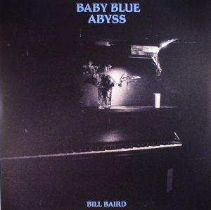 BAIRD, Bill - Baby Blue Abyss