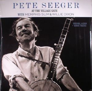 SEEGER, Pete - At The Village Gate With Memphis Sum & Willie Dixon (reissue)