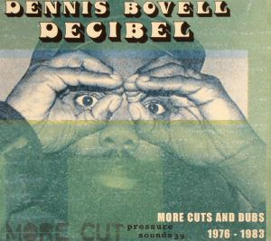 BOVELL, Dennis - Decibel: More Cuts & Dubs 1976-1983