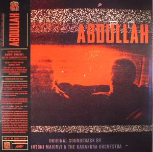 MAIOVVI, Antoni/THE KARAKURA ORCHESTRA - Abdullah (Soundtrack) (Record Store Day 2017)
