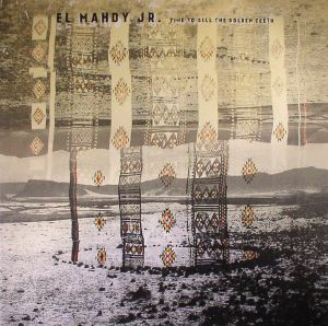 EL MAHDY JR - Time To Sell The Golden Teeth