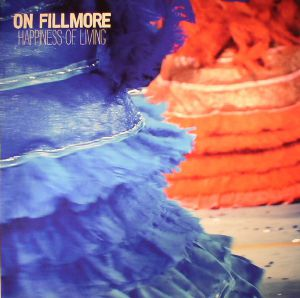 ON FILLMORE - Happiness Of Living